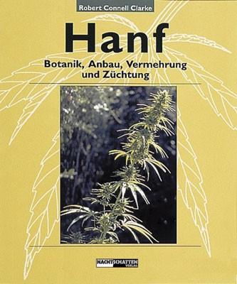 Hanf - Botanik, Anbau, Vermehrung und Züchtung