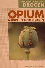 Opium, Informationsreihe Drogen 6