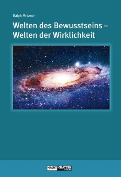 Welten des Bewusstseins - Welten der Wirklichkeit