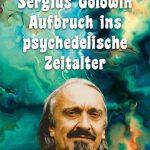 Sergius Golowin – Aufbruch ins psychedelische Zeitalter