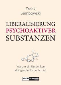 Liberalisierung psychoaktiver Substanzen