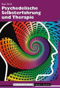 Psychedelische Selbsterfahrung und Therapie
