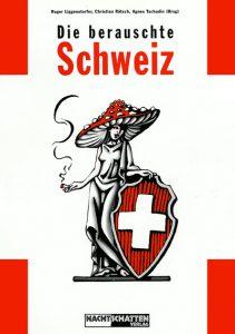 Die berauschte Schweiz