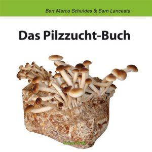 Das Pilz-Zucht-Buch