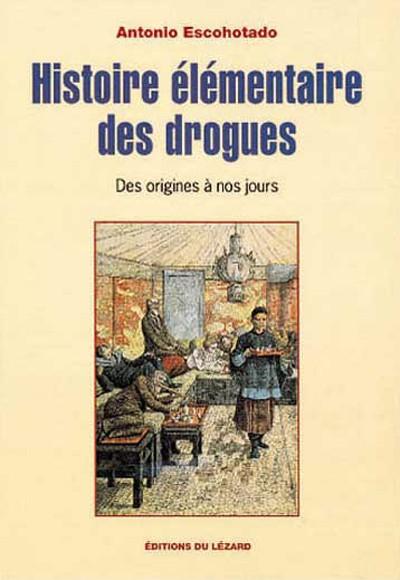 Histoire élémentaire des drogues