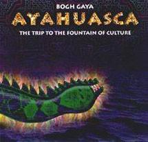 Ayahuasca - Die Reise zum Ursprung der Kultur