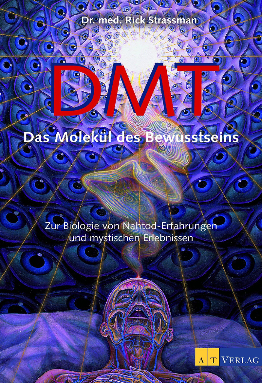 DMT - Das Molekül des Bewusstseins