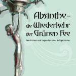 Absinthe - die Wiederkehr der Grünen Fee (Softcover)