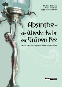 Absinthe - die Wiederkehr der Grünen Fee (Hardcover)