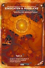 Einsichten - Ausblicke: Welten des Bewusstseins II