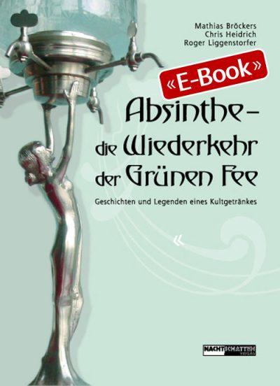 Absinthe - Die Wiederkehr der Grünen Fee (E-Book)