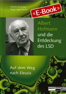 Albert Hofmann und die Entdeckung des LSD (E-Book)