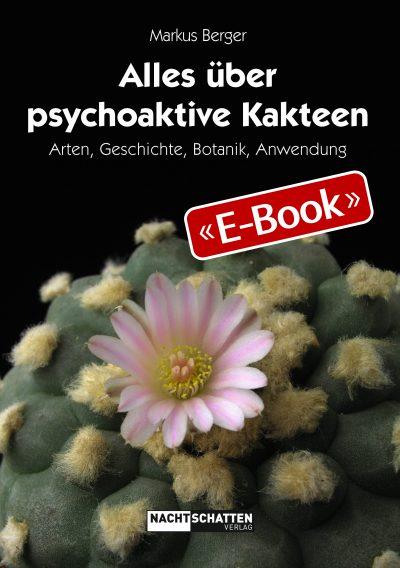 Alles über psychoaktive Kakteen (E-Book)