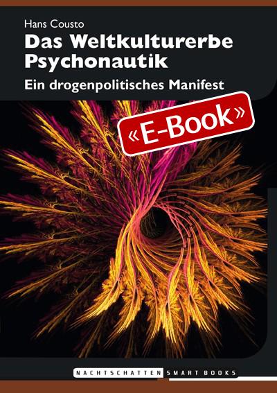 Das Weltkulturerbe Psychonautik (E-Book)