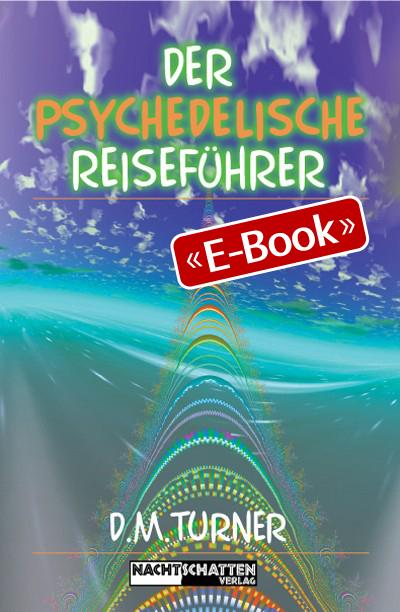 Der psychedelische Reiseführer (E-Book)