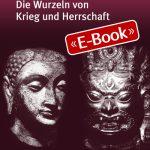 Die Wurzeln von Krieg und Herrschaft (E-Book)