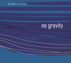 No Gravity - Audio CD - Sound in Transition