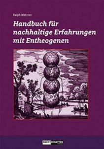 Handbuch für nachhaltige Erfahrungen mit Entheogenen (E-Book)
