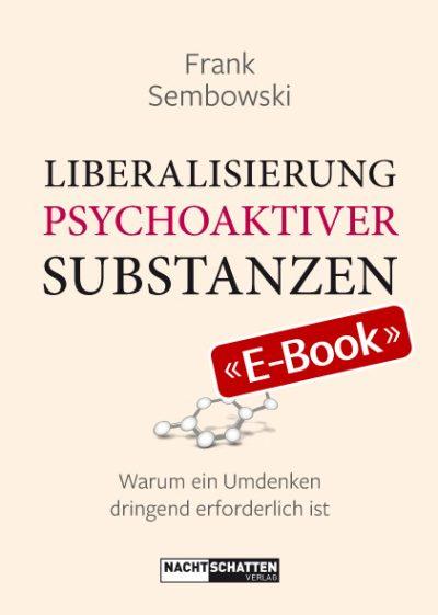 Liberalisierung psychoaktiver Substanzen (E-Book)