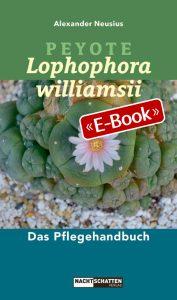 Peyote - Lophophora williamsii (E-Book)