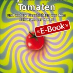 Psychedelische Tomaten (E-Book)