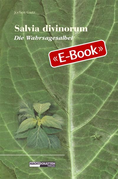 Salvia Divinorum - Die Wahrsagesalbei (E-Book)